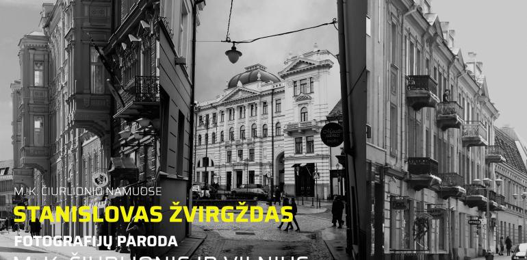 """Stanislovo Žvirgždo fotografijų paroda """"M. K. Čiurlionis ir Vilnius"""""""