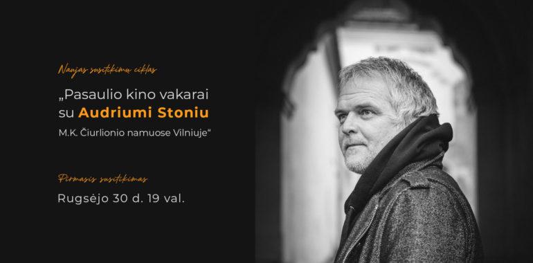 """[RENGINYS NUKELIAMAS] """"Pasaulio kino vakarai su Audriumi Stoniu Čiurlionio namuose Vilniuje"""""""
