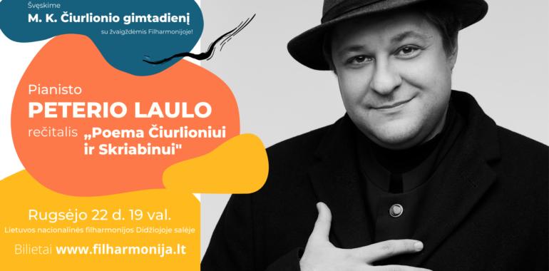 """Pianisto Peterio Laulo rečitalis """"Poema Čiurlioniui ir Skriabinui"""""""